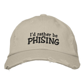 I'd rather be Phising Embroidered Hats