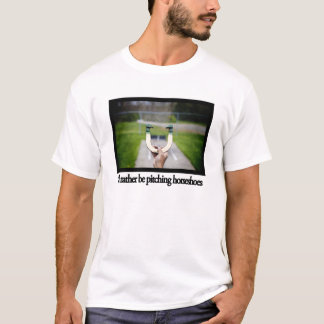 I'd Rather Be Pitching Horseshoes T-Shirt