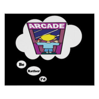 I'd rather be playing Arcade Games 2 Poster