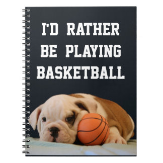 I'd Rather Be Playing BasketBall - Bulldog Puppy Spiral Notebook