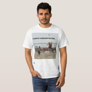 I'd rather be playing beach volleyball T-Shirt