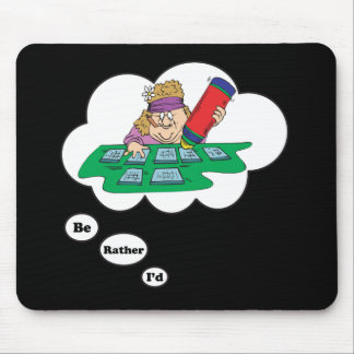 I'd rather be playing Bingo 5 Mouse Pad