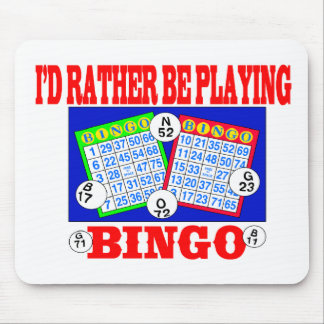 I'd Rather Be Playing Bingo! Mouse Pad