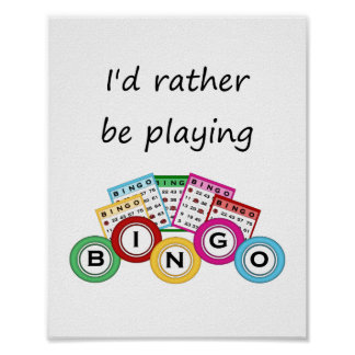 I'd rather be playing bingo poster
