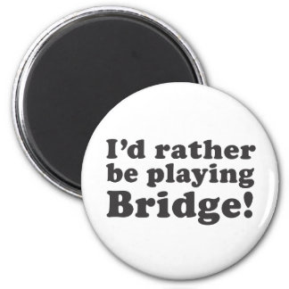 I'd Rather Be Playing Bridge! Magnet