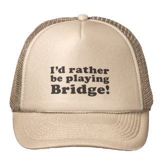 I'd Rather Be Playing Bridge! Trucker Hat