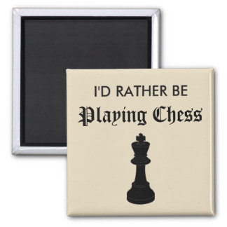 I'd Rather Be Playing Chess Square Magnet