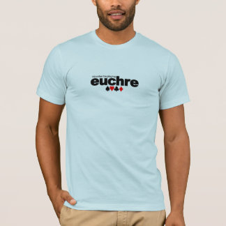 I'd Rather Be Playing Euchre shirt - choose style