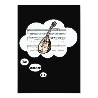 """i'd rather be playing Lute 2 5"""" X 7"""" Invitation Card"""
