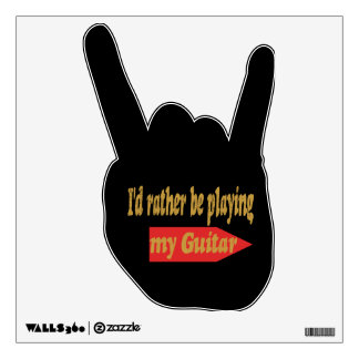 I'd Rather Be Playing My Guitar - Black background Wall Sticker