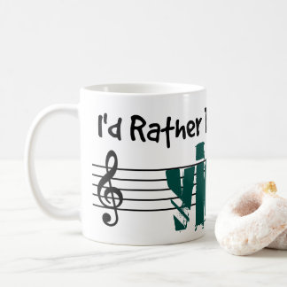 I'd Rather Be Playing My Violin Coffee Mug