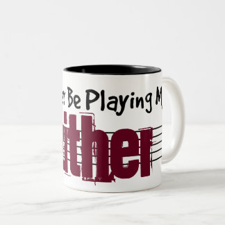 I'd Rather Be Playing My Zither Two-Tone Coffee Mug