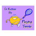 I'd Rather Be Playing Tennis Postcard