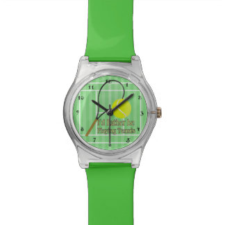 I'd Rather Be Playing Tennis Wrist Watch