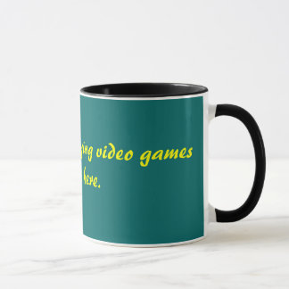 I'd rather be playing video games than be here. mug