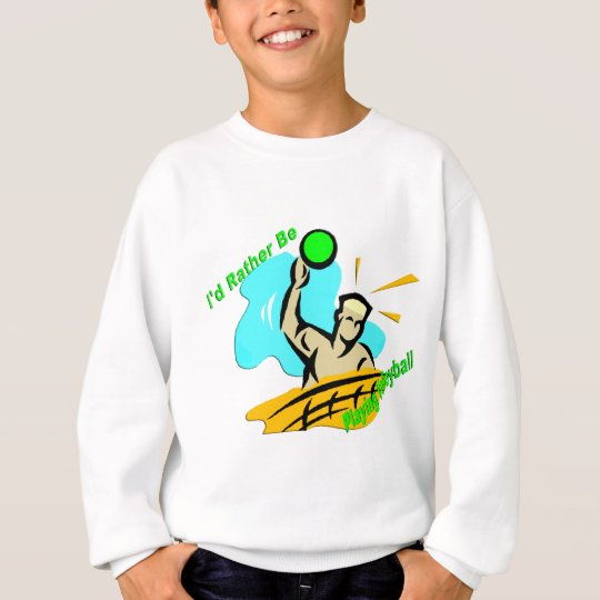 I'd Rather Be Playing Volleyball Sweatshirt