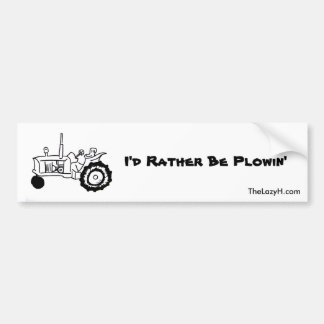 I'd Rather Be Plowin' Bumper Sticker
