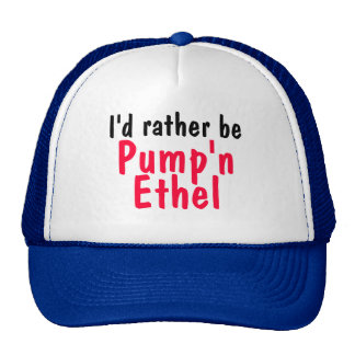 I'd rather be, Pump'n, Ethel Trucker Hat