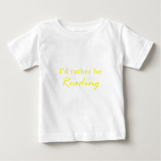 Id Rather be Reading Baby T-Shirt