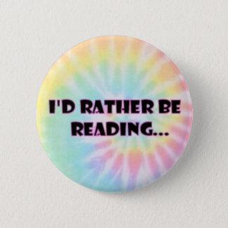 I'd rather be reading button. 2 inch round button