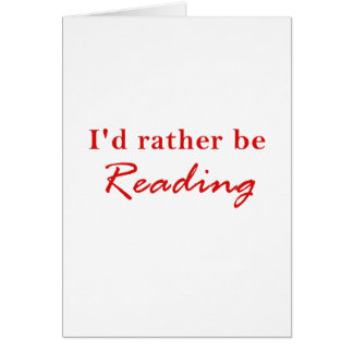Id Rather be Reading Card