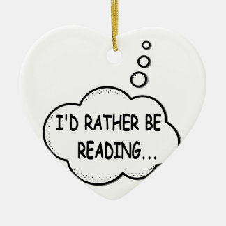 I'd Rather Be Reading Ceramic Ornament