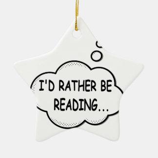 I'd Rather Be Reading Ceramic Ornament
