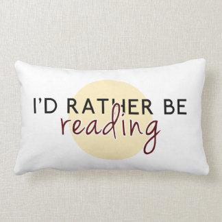 I'd Rather Be Reading - For Book-Lovers Lumbar Pillow