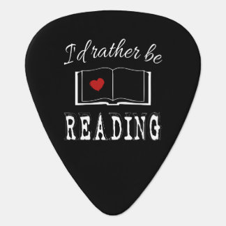 I'd rather be reading guitar pick