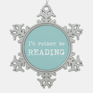 I'd Rather Be Reading Snowflake Pewter Christmas Ornament