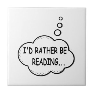 I'd Rather Be Reading Tile