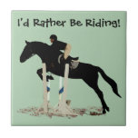 I'd Rather Be Riding! Horse Ceramic Tiles