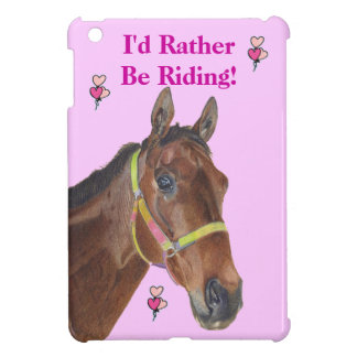I'd Rather Be Riding Horse iPad Mini Case