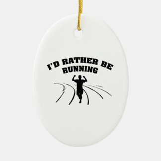 I'd Rather Be Running Ceramic Oval Ornament