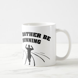 I'd Rather Be Running Coffee Mug