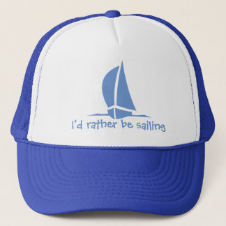 I'd rather be sailing. A hat for the sailor.