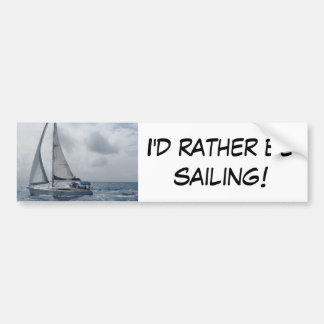 I'd Rather Be Sailing Bumper Sticker