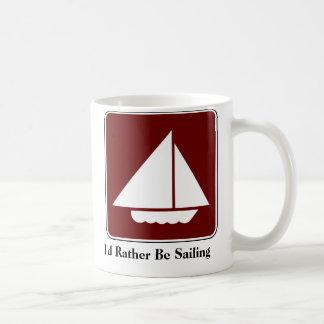 I'd Rather Be Sailing Coffee Mug