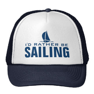 I'd rather be sailing nautical hat