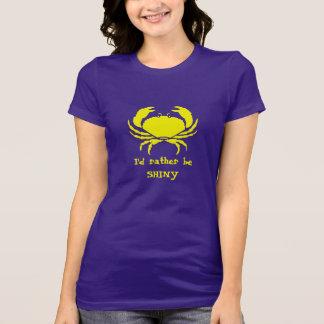 I'd rather be SHINY T-Shirt