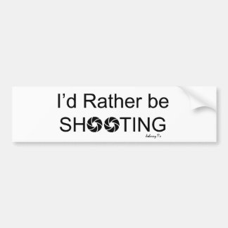 I'd Rather be Shooting- Bumper Sticker