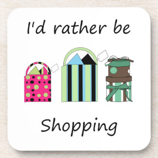 I'd rather be shopping beverage coaster