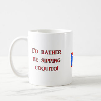 I'd Rather Be Sipping Coquito! 11oz. Mug