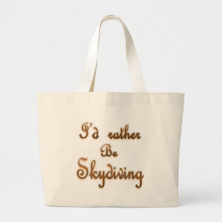 I'd rather be Skydiving Large Tote Bag