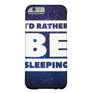 Id Rather Be Sleeping (Space) Barely There iPhone 6 Case