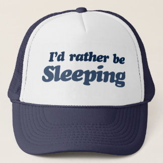 Id rather be sleeping trucker hat
