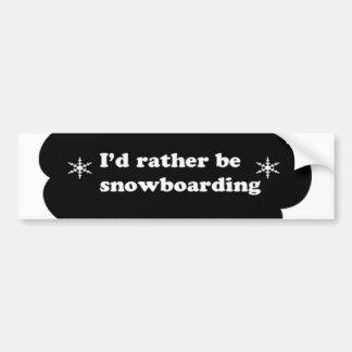 Id rather be snowboarding bumper sticker