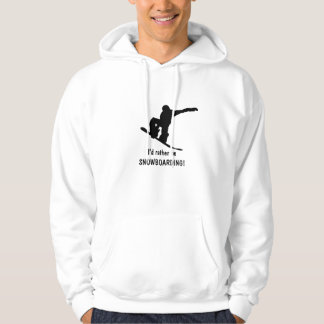 I'd rather be SNOWBOARDING! Shirt