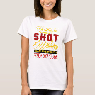 Id Rather Be Someones Shot Of Whiskey T-Shirt