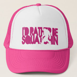 I'd rather be Squatchin' - Pink Trucker Hat